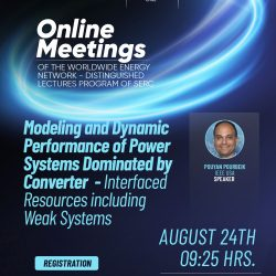 Sesión 06 – Online Meetings of the Worldwide Energy NEtwoRk – Distinguished Lectures Program of SERC