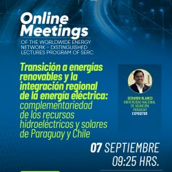 Sesión 07 – Online Meetings of the Worldwide Energy NEtwoRk – Distinguished Lectures Program of SERC
